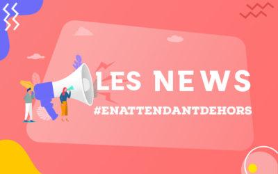 Les news #enatttendantdehors